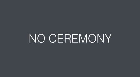 no_ceremony